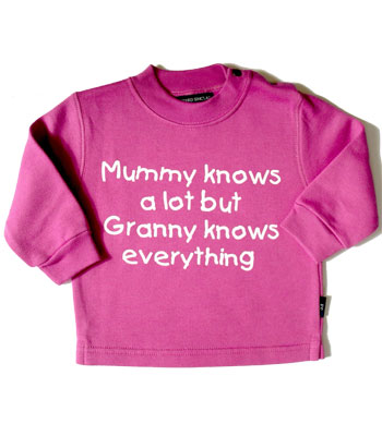 "Pink sweatshirt "" Mummy knows alot but Granny knows Everything """